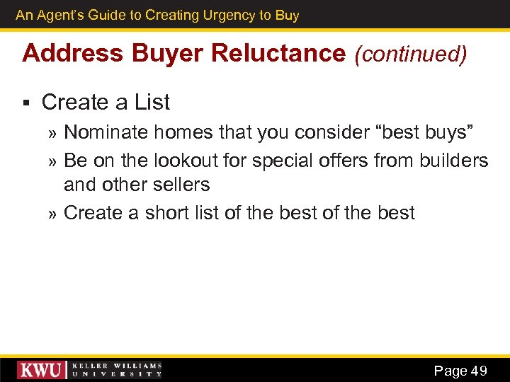 An Agent's Guide to Creating Urgency to Buy 35 Address Buyer Reluctance (continued) §