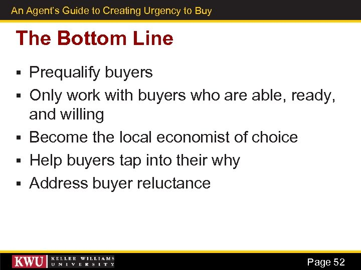 An Agent's Guide to Creating Urgency to Buy 39 The Bottom Line § §
