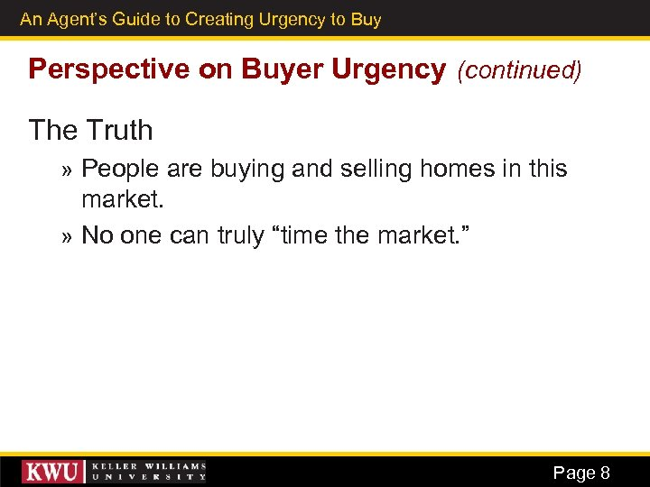 An Agent's Guide to Creating Urgency to Buy 4 Perspective on Buyer Urgency (continued)