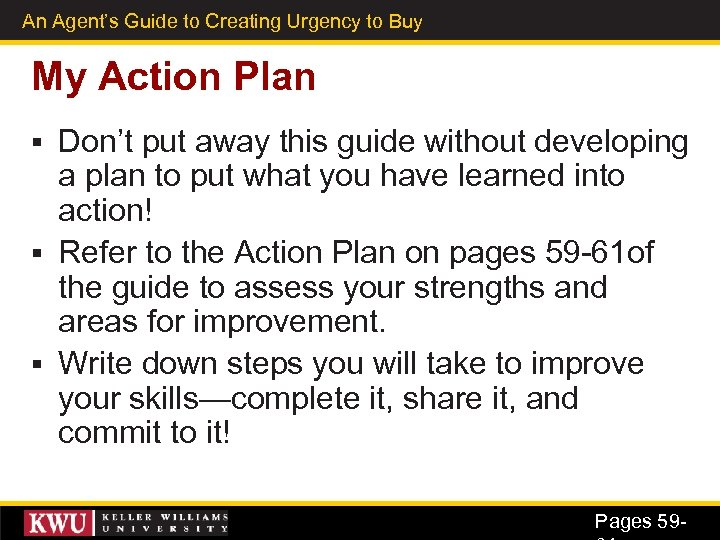 An Agent's Guide to Creating Urgency to Buy 41 My Action Plan Don't put