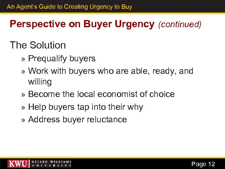 An Agent's Guide to Creating Urgency to Buy 5 Perspective on Buyer Urgency (continued)