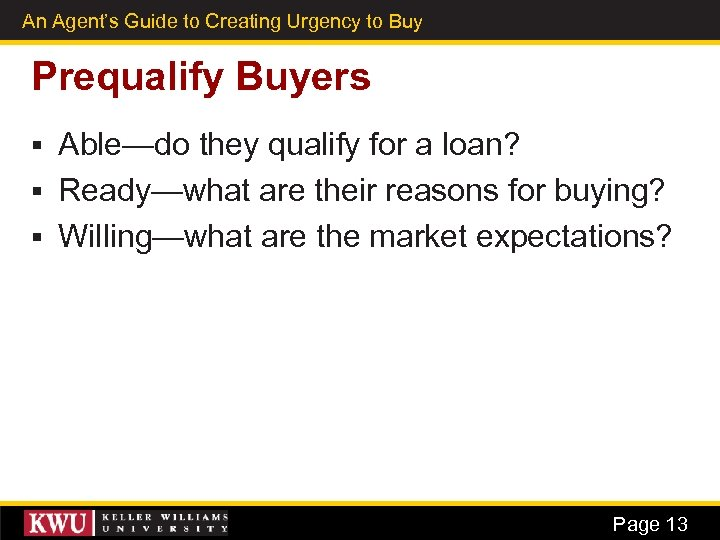 An Agent's Guide to Creating Urgency to Buy 6 Prequalify Buyers Able—do they qualify