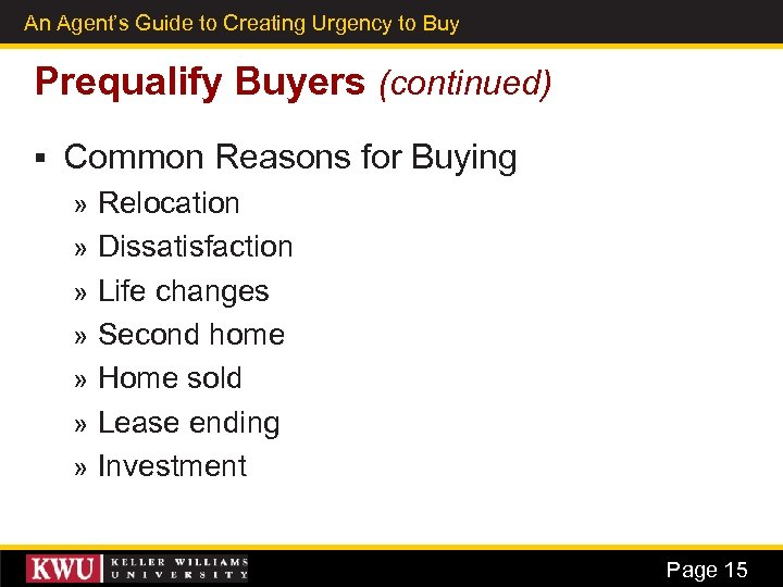 An Agent's Guide to Creating Urgency to Buy 7 Prequalify Buyers (continued) § Common