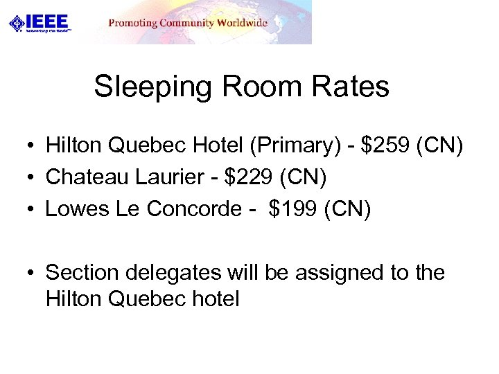 Sleeping Room Rates • Hilton Quebec Hotel (Primary) - $259 (CN) • Chateau Laurier