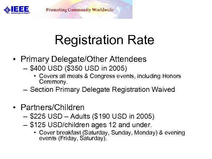 Registration Rate • Primary Delegate/Other Attendees – $400 USD ($350 USD in 2005) •