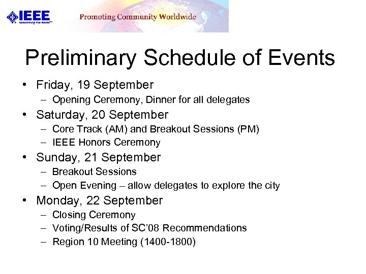 Preliminary Schedule of Events • Friday, 19 September – Opening Ceremony, Dinner for all