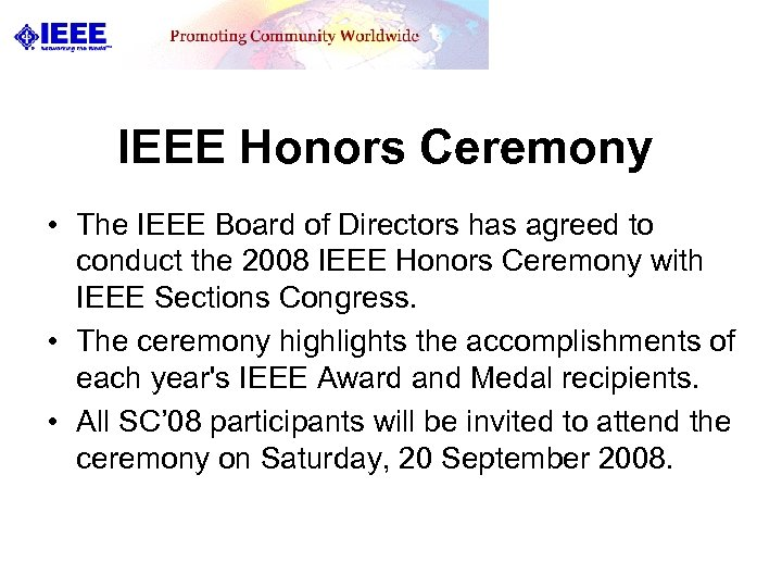 IEEE Honors Ceremony • The IEEE Board of Directors has agreed to conduct the
