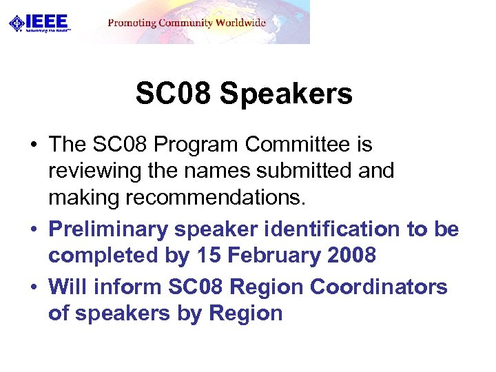 SC 08 Speakers • The SC 08 Program Committee is reviewing the names submitted