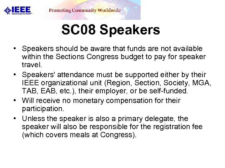 SC 08 Speakers • Speakers should be aware that funds are not available within