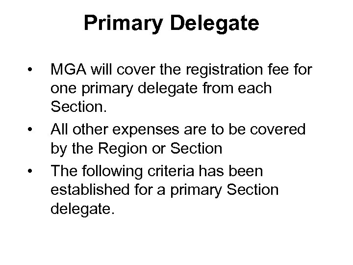 Primary Delegate • • • MGA will cover the registration fee for one primary