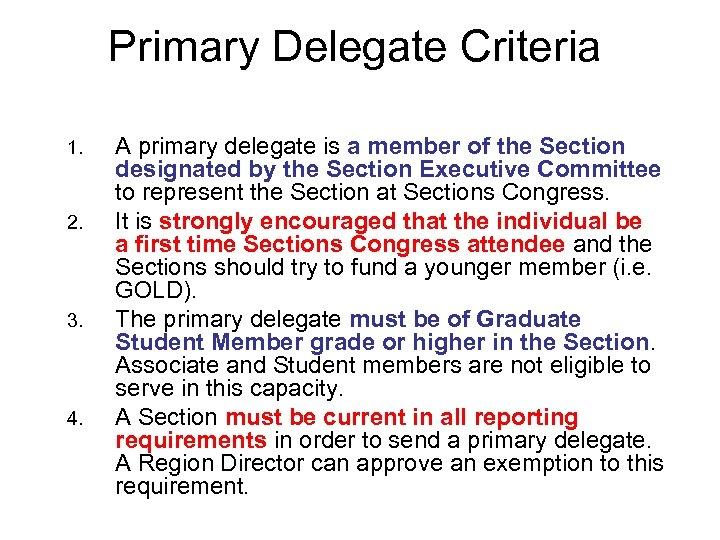 Primary Delegate Criteria 1. 2. 3. 4. A primary delegate is a member of