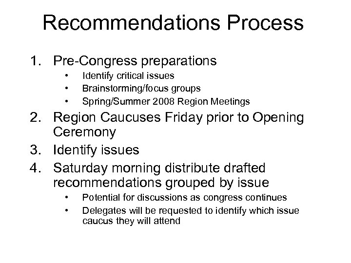 Recommendations Process 1. Pre-Congress preparations • • • Identify critical issues Brainstorming/focus groups Spring/Summer