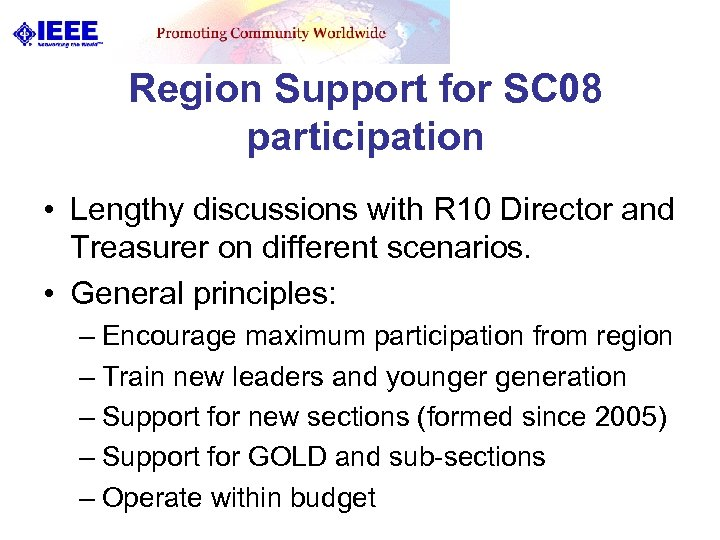 Region Support for SC 08 participation • Lengthy discussions with R 10 Director and