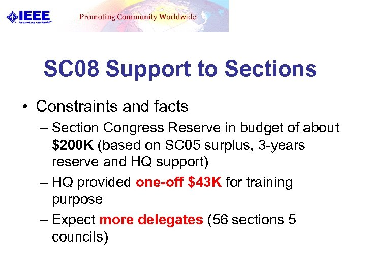SC 08 Support to Sections • Constraints and facts – Section Congress Reserve in