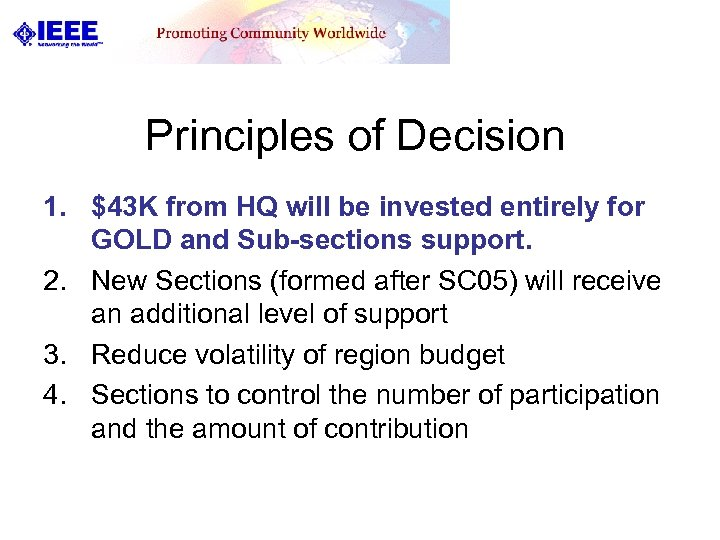 Principles of Decision 1. $43 K from HQ will be invested entirely for GOLD