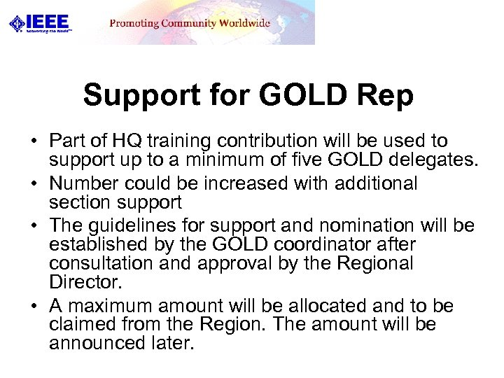 Support for GOLD Rep • Part of HQ training contribution will be used to