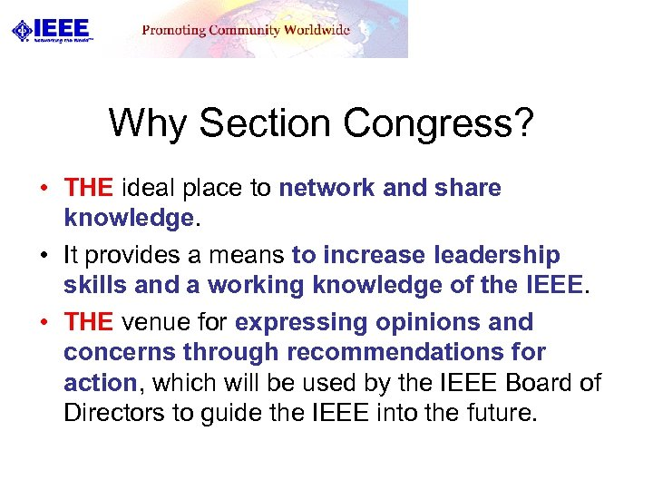 Why Section Congress? • THE ideal place to network and share knowledge. • It