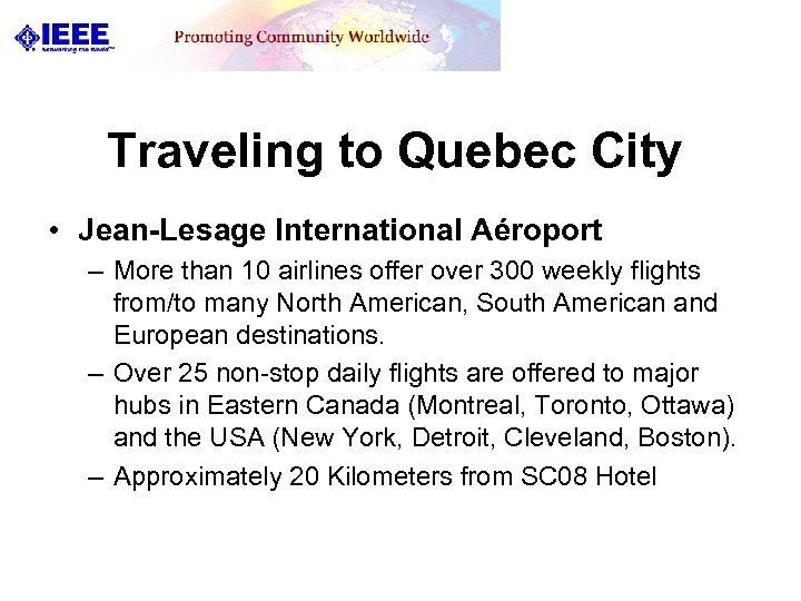 Traveling to Quebec City • Jean-Lesage International Aéroport – More than 10 airlines offer