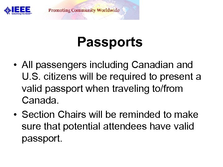 Passports • All passengers including Canadian and U. S. citizens will be required to
