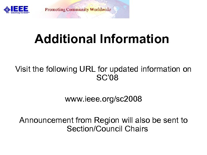 Additional Information Visit the following URL for updated information on SC' 08 www. ieee.