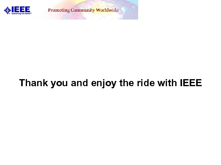Thank you and enjoy the ride with IEEE