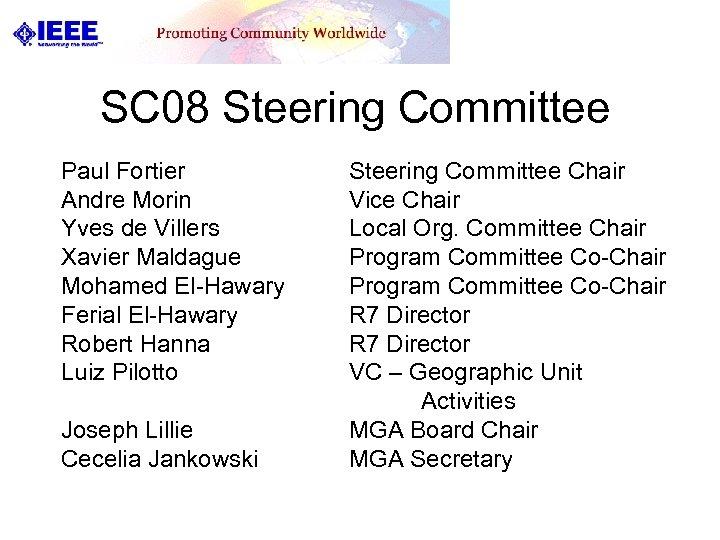 SC 08 Steering Committee Paul Fortier Andre Morin Yves de Villers Xavier Maldague Mohamed