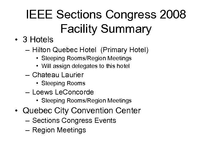 IEEE Sections Congress 2008 Facility Summary • 3 Hotels – Hilton Quebec Hotel (Primary