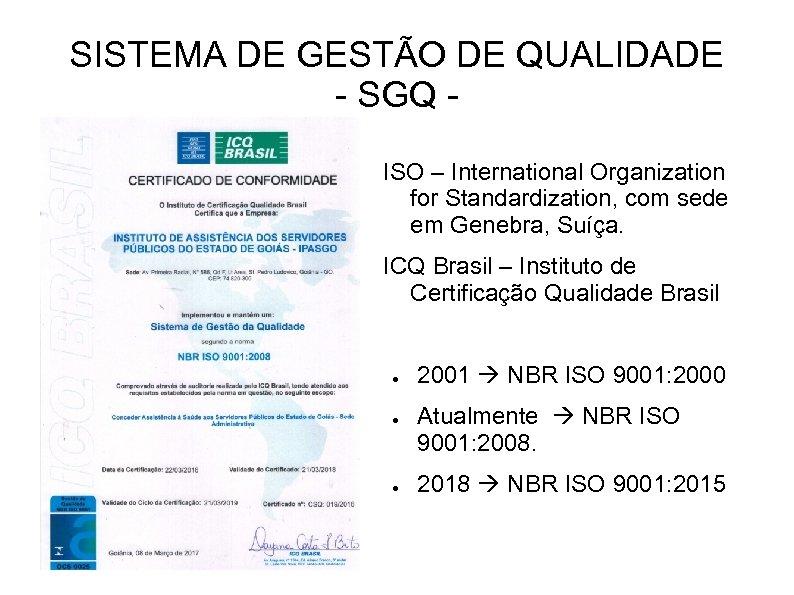 SISTEMA DE GESTÃO DE QUALIDADE - SGQ ISO – International Organization for Standardization, com