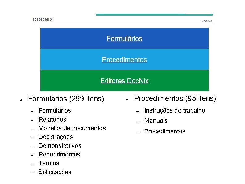 ● Formulários (299 itens) – – – – Formulários Relatórios Modelos de documentos Declarações