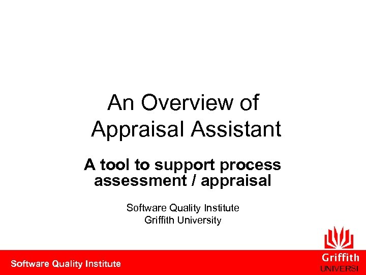 An Overview of Appraisal Assistant A tool to support process assessment / appraisal Software
