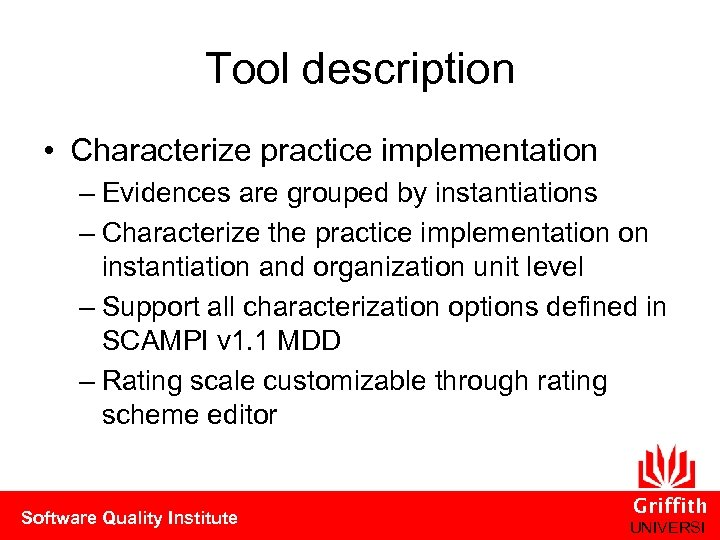 Tool description • Characterize practice implementation – Evidences are grouped by instantiations – Characterize