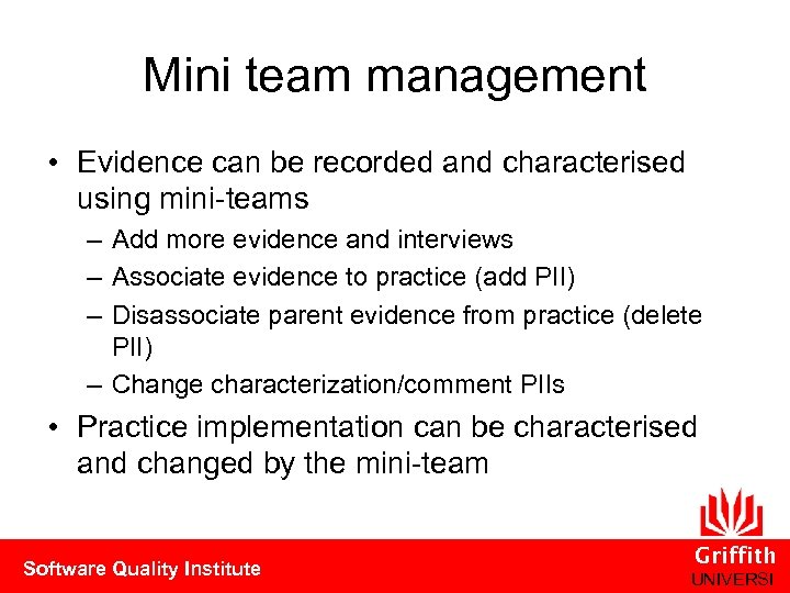 Mini team management • Evidence can be recorded and characterised using mini-teams – Add