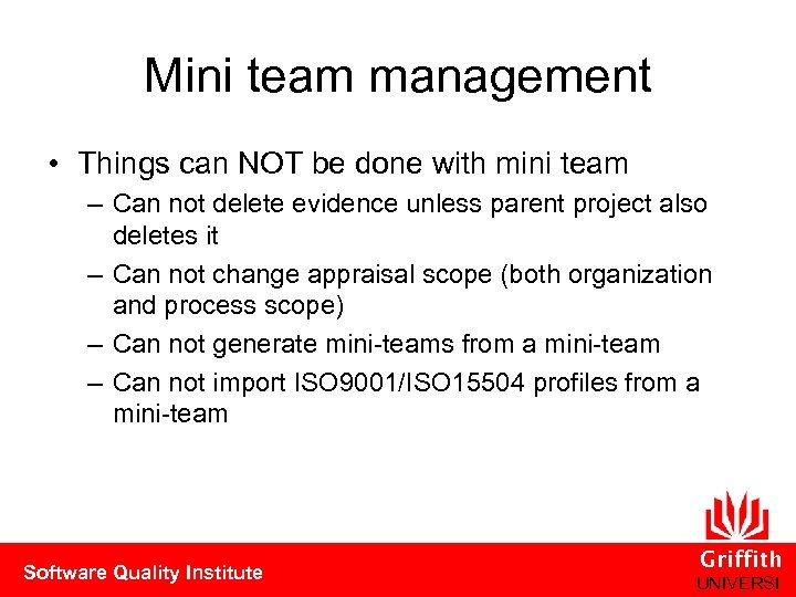 Mini team management • Things can NOT be done with mini team – Can