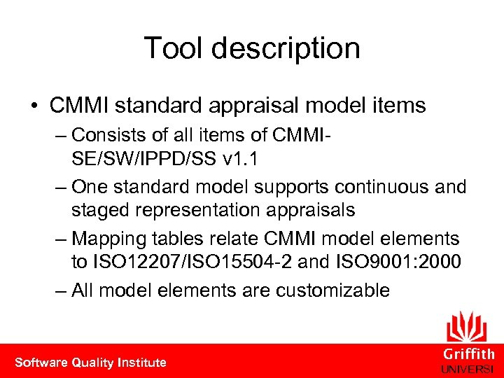 Tool description • CMMI standard appraisal model items – Consists of all items of