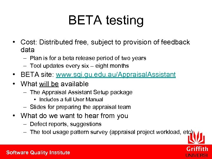 BETA testing • Cost: Distributed free, subject to provision of feedback data – Plan