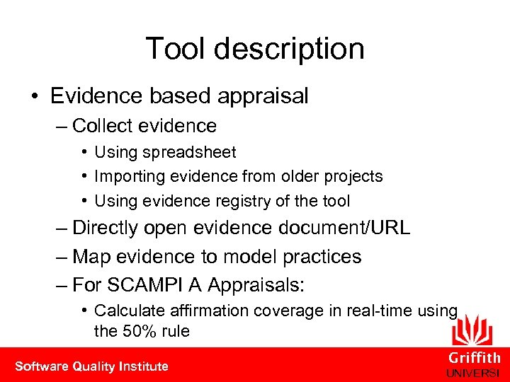 Tool description • Evidence based appraisal – Collect evidence • Using spreadsheet • Importing