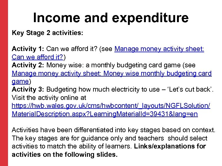 Income and expenditure Key Stage 2 activities: Activity 1: Can we afford it? (see