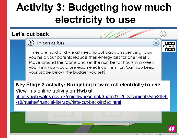 Activity 3: Budgeting how much electricity to use Key Stage 2 activity: Budgeting how