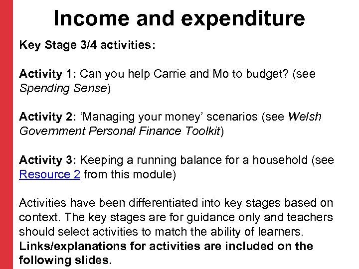 Income and expenditure Key Stage 3/4 activities: Activity 1: Can you help Carrie and