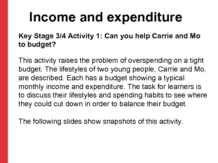 Income and expenditure Key Stage 3/4 Activity 1: Can you help Carrie and Mo