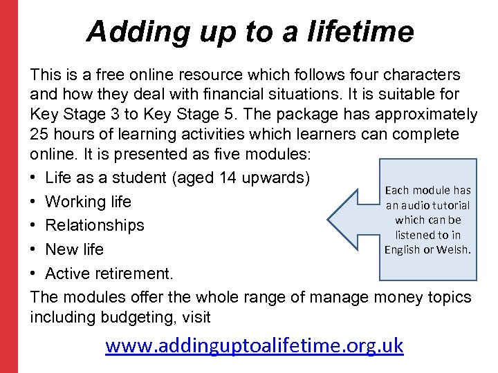 Adding up to a lifetime This is a free online resource which follows four