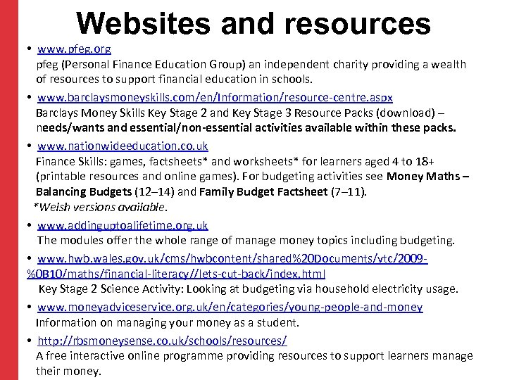 Websites and resources • www. pfeg. org pfeg (Personal Finance Education Group) an independent