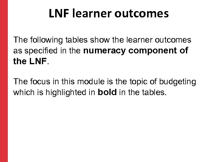 LNF learner outcomes The following tables show the learner outcomes as specified in the