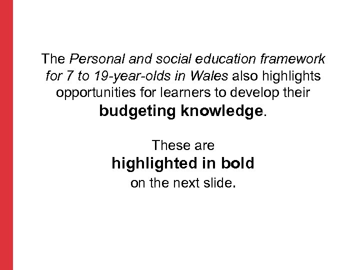 The Personal and social education framework for 7 to 19 -year-olds in Wales also