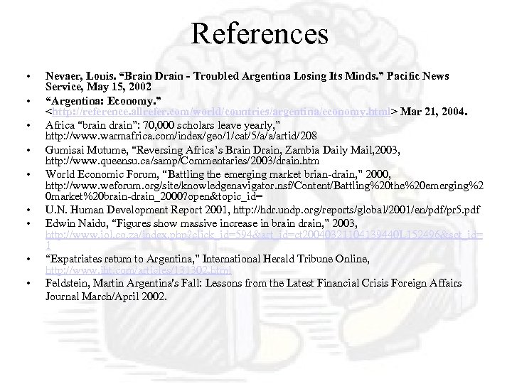 """References • • • Nevaer, Louis. """"Brain Drain - Troubled Argentina Losing Its Minds."""
