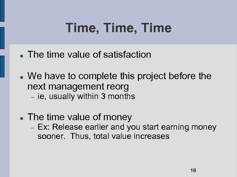Time, Time The time value of satisfaction We have to complete this project before