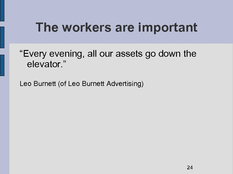 """The workers are important """"Every evening, all our assets go down the elevator. """""""