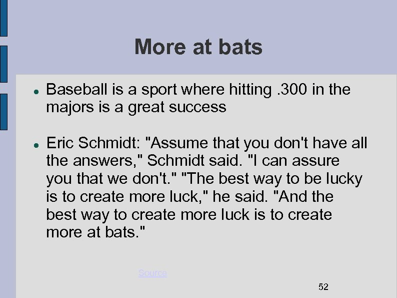 More at bats Baseball is a sport where hitting. 300 in the majors is