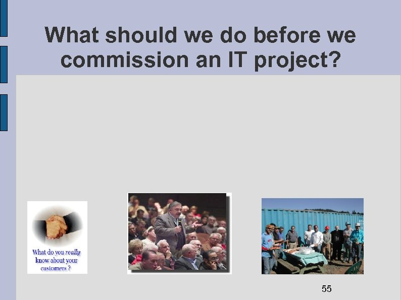 What should we do before we commission an IT project? 55