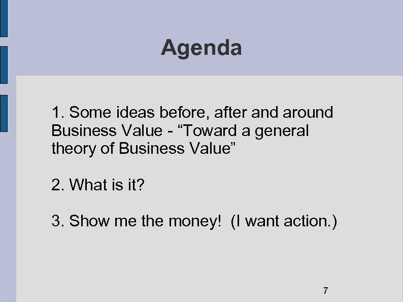 """Agenda 1. Some ideas before, after and around Business Value - """"Toward a general"""
